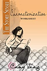 Story Sensei Characterization worksheet: Create memorable, three-dimensional characters Kindle Edition
