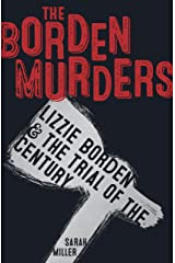 The Borden Murders: Lizzie Borden and the Trial of the Century Kindle Edition