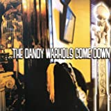 The Dandy Warhols Come Down