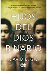 Hijos del dios binario (Spanish Edition) Kindle Edition