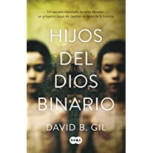 Hijos del dios binario (Spanish Edition) Mar 10, 2016