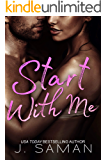 Start With Me: A Standalone Contemporary Romance Novel: Start Again Book 3 (Start Again Series)