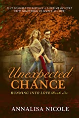 Unexpected Chance (Running Into Love Book 6) Kindle Edition