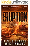 Eruption - Escaping Darkness Book 1: (A Post-Apocalyptic Survival Thriller Series)
