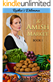 Ruthie's Dilemma (The Amish Market Book 1)
