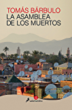 La asamblea de los muertos (Narrativa ñ) (Spanish Edition)