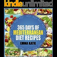 Mediterranean Diet: 365 Days of Mediterranean Diet Recipes (Mediterranean Diet Cookbook, Mediterranean Diet For Beginners, Mediterranean Cookbook, Mediterranean Slow cooker Cookbook, Mediterranean)
