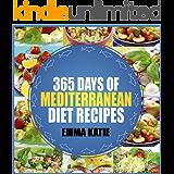 Mediterranean Diet: 365 Days of Mediterranean Diet Recipes (Mediterranean Diet Cookbook, Mediterranean Diet For Beginners, Mediterranean Cookbook, Mediterranean ... Cookbook, Mediterranean) (English Edition)