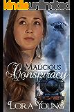 Malicious Conspiracy (Katy Railway Mysteries Book 2)