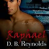 Raphael: Vampires In America, Volume 1