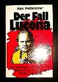 Der Fall Lucona. Ost-Spionage, Korruption und Mord im Dunstkreis der Regierungsspitze