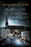 El silencio de la ciudad blanca: Trilogía de la Ciudad Blanca (Spanish Edition)