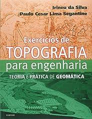 Exercícios de topografia para engenharia: Teoria e Prática de Geomática