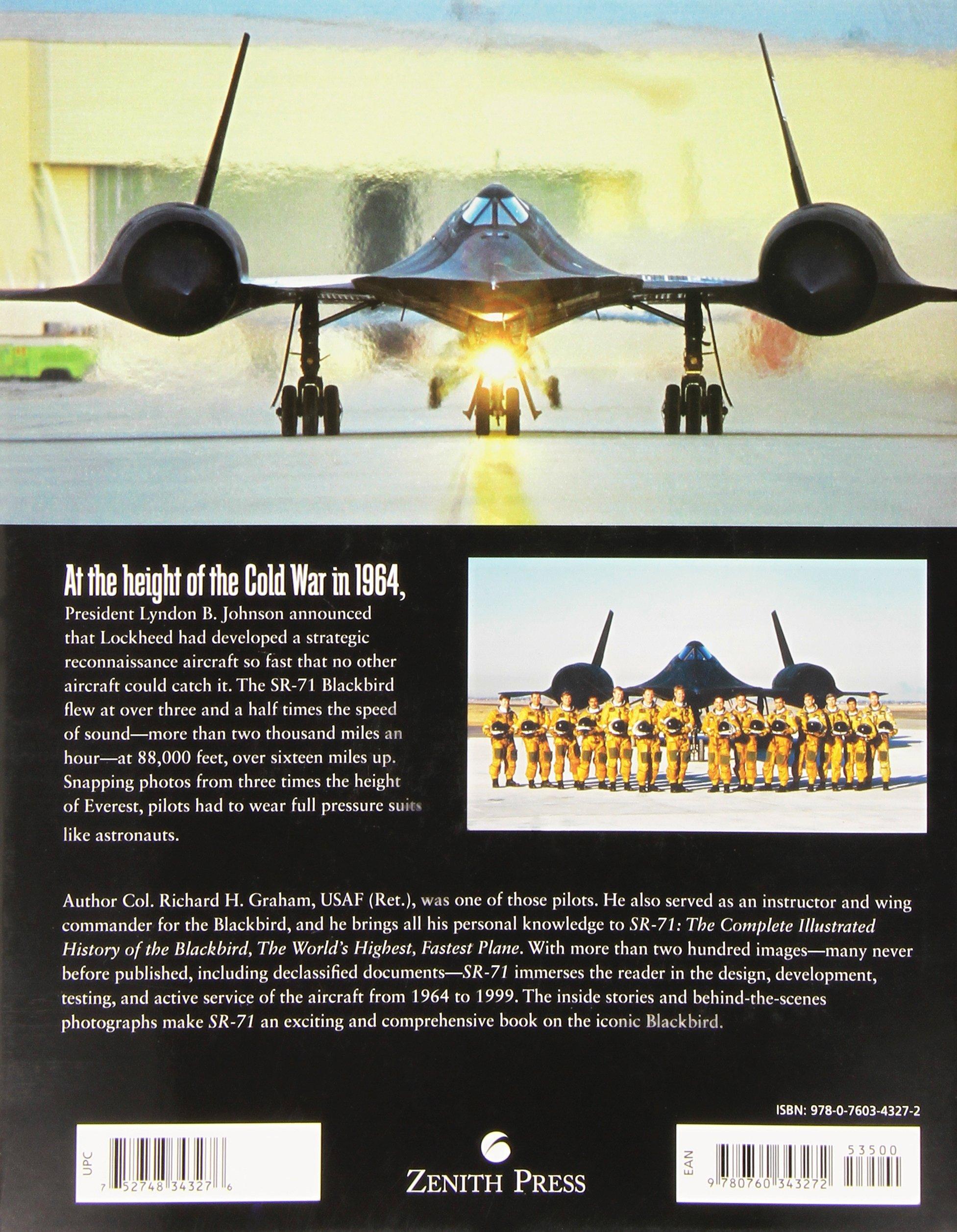 SR-71: The Complete Illustrated History of the Blackbird, The World's  Highest, Fastest Plane: Col. Richard H. Graham: 9780760343272: Amazon.com:  Books