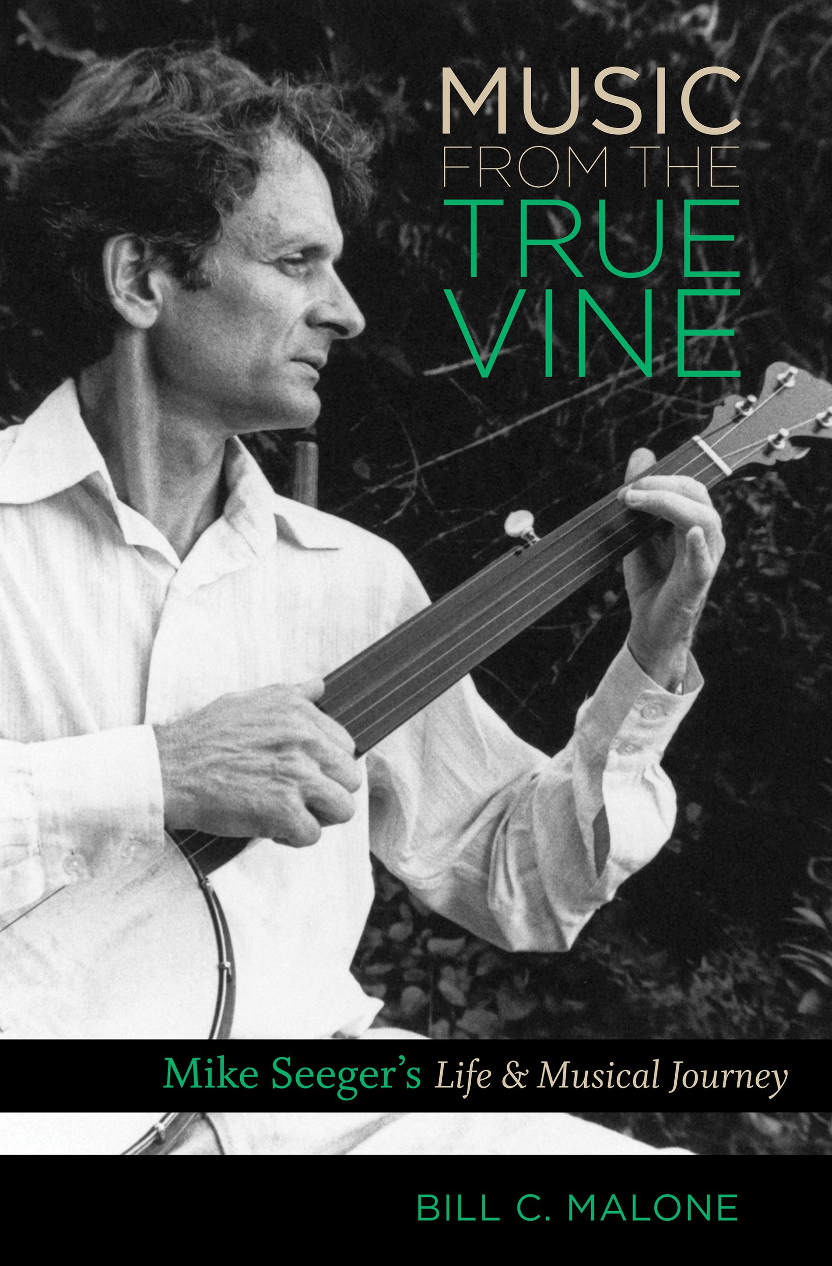Read Online Music from the True Vine: Mike Seeger's Life and Musical Journey PDF