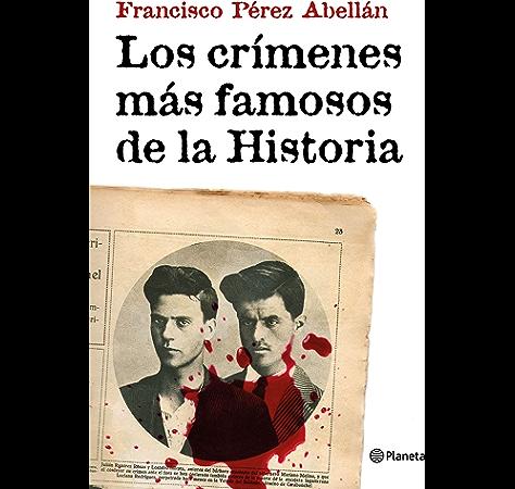 Los crímenes más famosos de la Historia eBook: Abellán, Francisco Pérez: Amazon.es: Tienda Kindle