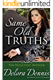 Same Old Truths (The Reluctant Avenger Book 2)