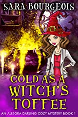 Cold as a Witch's Toffee (An Allegra Darling Cozy Mystery Book 1) Kindle Edition