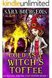 Cold as a Witch's Toffee (An Allegra Darling Cozy Mystery Book 1)