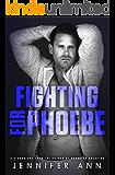 Fighting for Phoebe (Fallen Heroes Book 1)