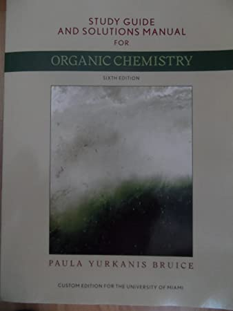 amazon com organic chemistry 6th edition by bruice study guide and rh amazon com Organic Chemistry Paula Yurkanis Bruice Bruice Organic Chemistry 7th Edition