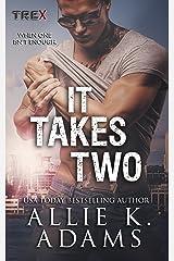 It Takes Two (TREX Book 8)