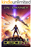 Renegade Descent: An Intergalactic Space Opera Adventure (Renegade Star Book 11)