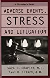 Adverse Events, Stress, and Litigation: A Physician's Guide