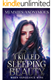 I Killed Sleeping Beauty: When Vengeance Wins
