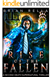 Rise of the Fallen (A Second Death Supernatural Thriller Book 3)