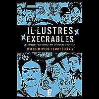 Il·lustres execrables: La part fosca dels personatges més idolatrats de la humanitat (Catalan Edition)