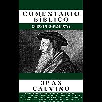 Comentario Bíblico Juan Calvino (Nuovo Testamento) (Spanish Edition)