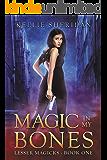Magic in my Bones (Lesser Magicks Book 1)