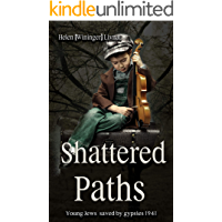Shattered Paths: Young Jews saved by gypsies 1941 - Historical Novel