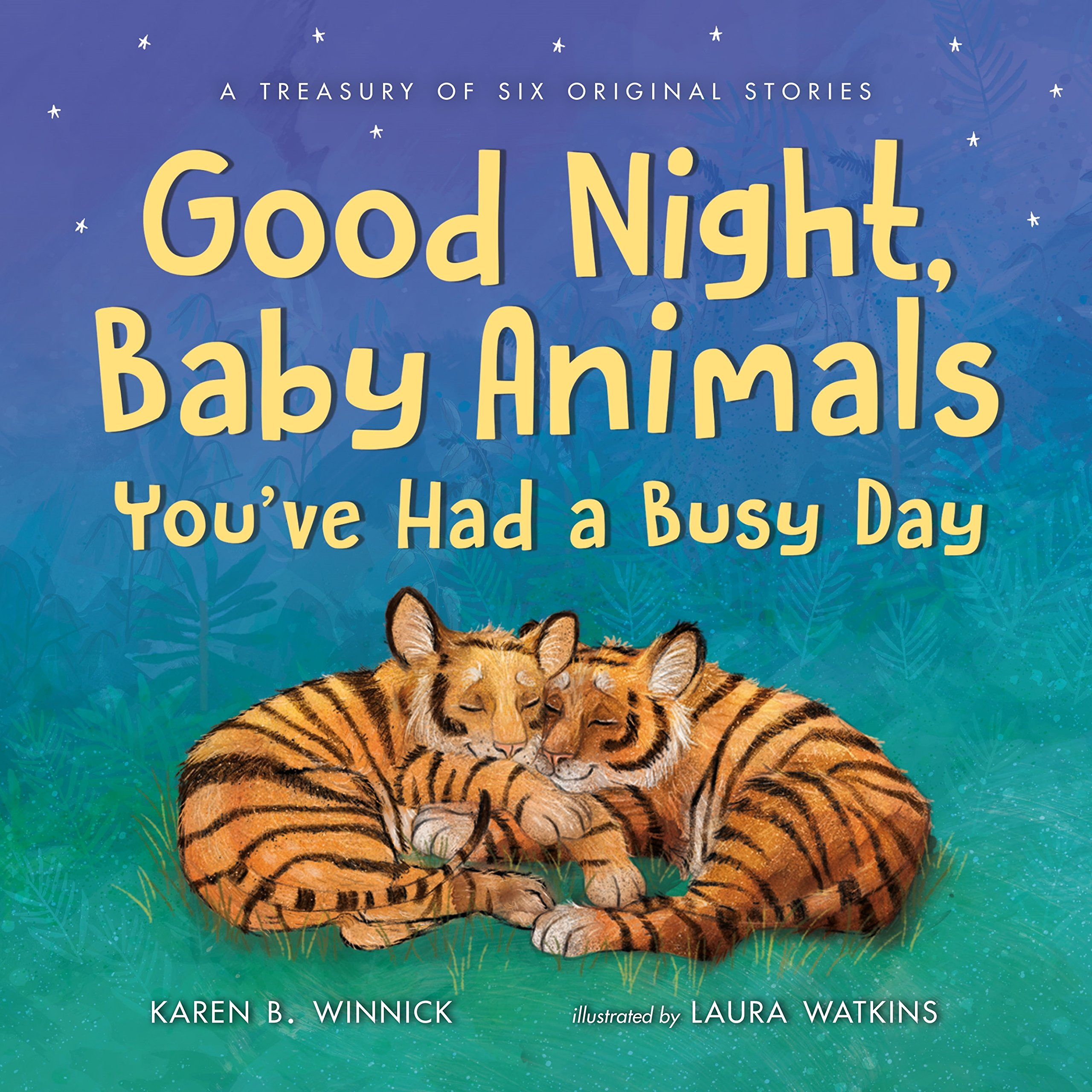 Good Night, Baby Animals You've Had a Busy Day: A Treasury of Six Original Stories by Henry Holt and Co. (BYR) (Image #1)