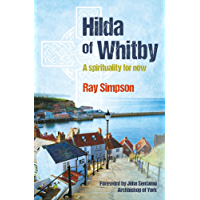 Hilda of Whitby: A spirituality for now