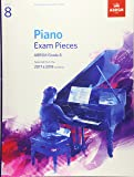 Piano Exam Pieces 2017 & 2018, ABRSM Grade 8: Selected from the 2017 & 2018 syllabus (ABRSM Exam Pieces)