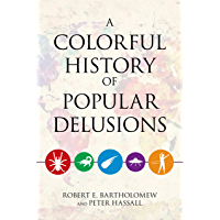 A Colorful History of Popular Delusions (English Edition)