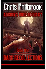 Dark Recollections (Adrian's Undead Diary Book 1) Kindle Edition