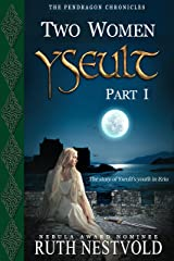 Yseult, Part I: Two Women Kindle Edition