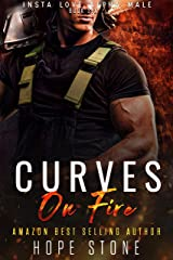 Curves On Fire: A Firefighter Curvy Woman Romance (Insta Love Alpha Male Book 6) Kindle Edition