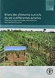 Bilans Des Elements Nutritifs Du Sol a Differentes Echelles