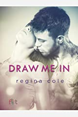 Draw Me In: A Novel Kindle Edition