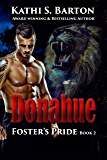 Donahue: Foster's Pride – Lion Shapeshifter Romance (Foster's Pride Book 2)