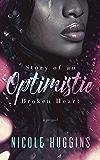 Story of an Optimistic Broken Heart (Dear Love Series Book 1)