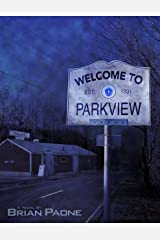 Welcome To Parkview: A Novel Kindle Edition