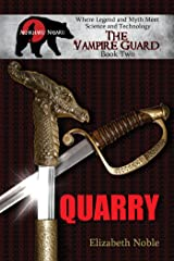 Quarry (The Vampire Guard Book 2) Kindle Edition