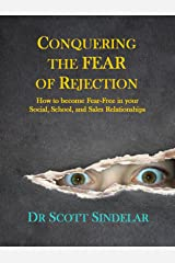 Conquering the Fear of Rejection Kindle Edition