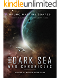 Mission in the Dark (The Dark Sea War Chronicles Book 2)