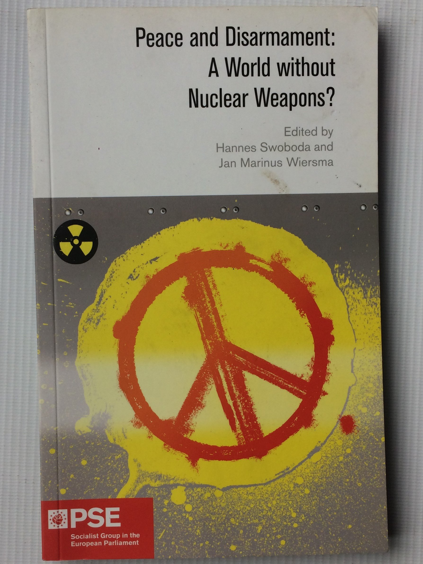 Peace And Disarmament A World Without Nuclear Weapons Hannes